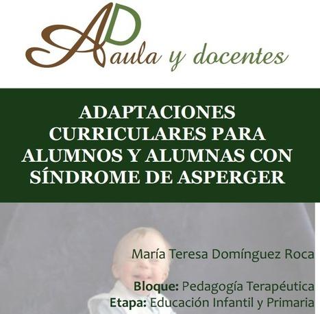 ADAPTACIONES CURRICULARES PARA ALUMNOS Y ALUMNAS CON SÍNDROME DE ASPERGER -Orientacion Andujar | RED.ED.TIC | Scoop.it