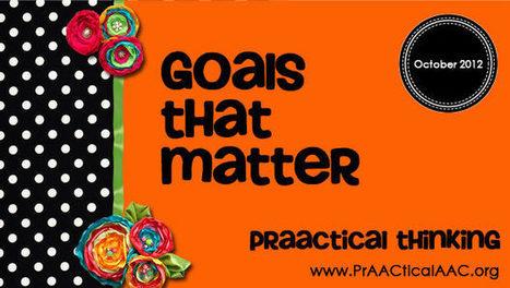PrAACtical Goals That Matter | AAC | Scoop.it