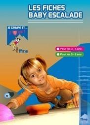 Fiche pratique de la Fédération Française de la Montagne et de l'Escalade (FFME)   Baby Grimp   Scoop.it