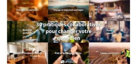 Ebook : 30 pratiques collaboratives pour changer votre quotidien ! - Sharinblog | Coopération, libre et innovation sociale ouverte | Scoop.it