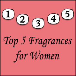 Top 5 Most Popular Perfumes for Women | Top Five List | For The Home | Scoop.it