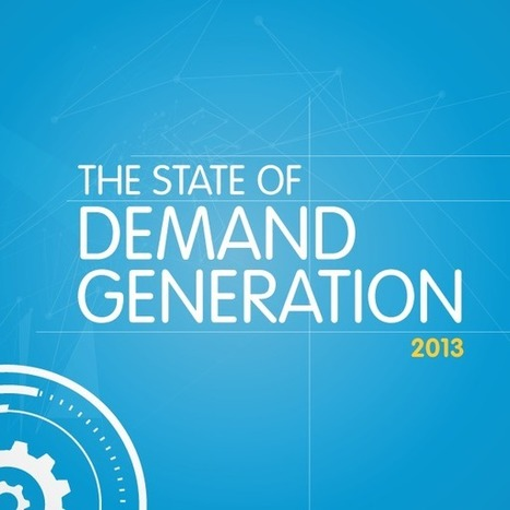 The State of Demand Generation 2013 - Pardot | #TheMarketingAutomationAlert | Digital-News on Scoop.it today | Scoop.it