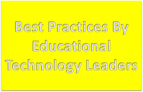 Best Practices By Educational Technology Leaders | MyWeb4Ed | MyWeb4Ed | Scoop.it