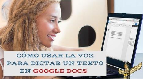 Cómo escribir por voz un texto en Google Docs | Herramientas Web 2.0 para docentes | Scoop.it