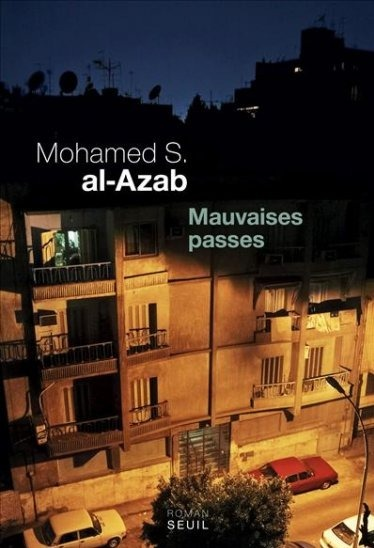 """Mauvaises Passes"", de Mohamed S. al-Azab 