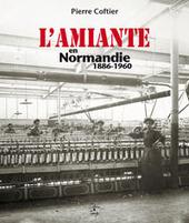 L'amiante en Normandie (1886-1960) | Cancer et environnement | Scoop.it