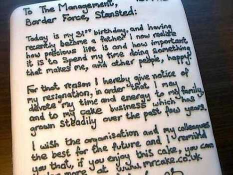 Man Brilliantly Quits His Job To Pursue Dream Job With Resignation Letter Written On A Cake | It's Show Prep for Radio | Scoop.it