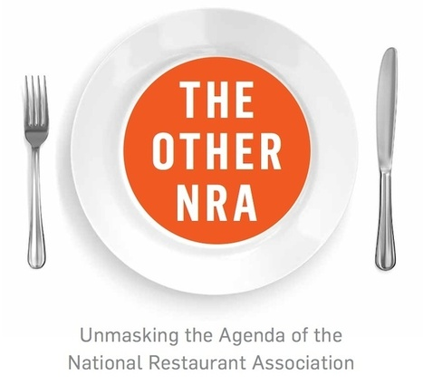 The Other NRA: New Report Exposes Anti-Public Health Agenda of National Restaurant Association | Patron Health | Scoop.it