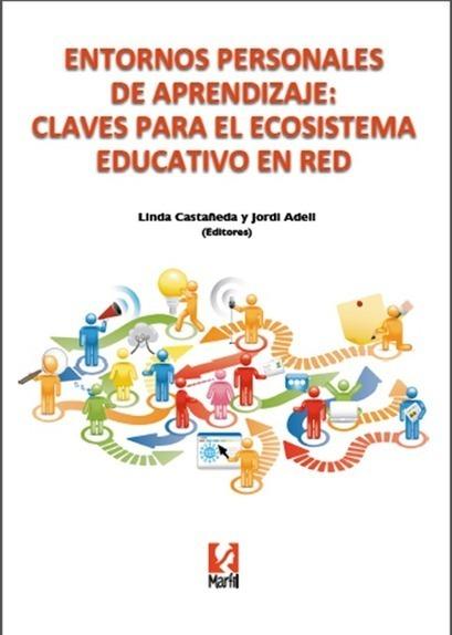 Libro: Entornos personales de aprendizaje: claves para el ecosistema educativo en red. - RedDOLAC - Red de Docentes de América Latina y del Caribe - | Investigación en Tecnología Educativa | Scoop.it