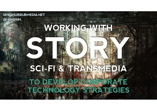 The Role of Story, Sci-Fi + Transmedia in Developing Corporate Strategies
