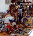 La femme dans la peinture orientaliste | Documenter l'Imaginaire | Scoop.it