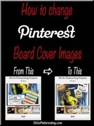 How to Change Pinterest Board Cover Images - | Innovative Marketing and Crowdfunding | Scoop.it