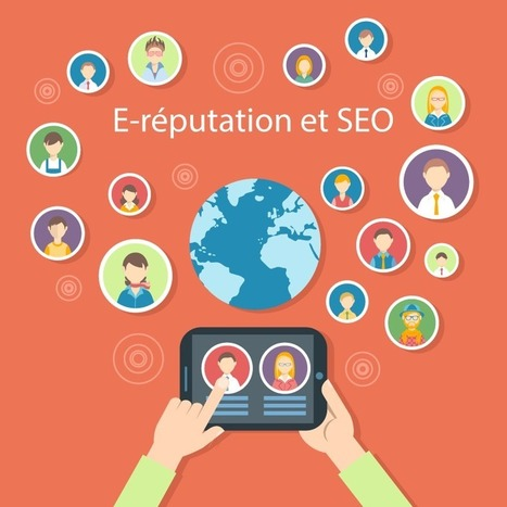 Quel est le lien entre e-réputation et SEO ? | e-reputation | Scoop.it