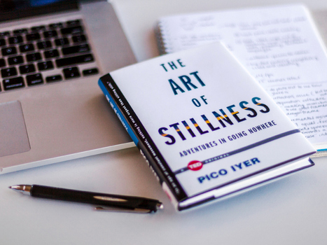 The Art of Stillness in an age of distraction | Benefits of Nature | Scoop.it