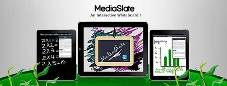 MediaSlate - your mobile interactive whiteboard | Digital Presentations in Education | Scoop.it