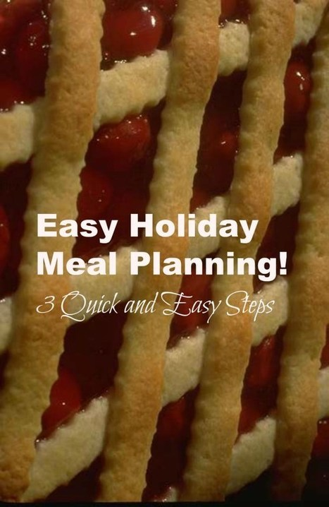 Easy Holiday Meal Planning -3 Quick and Easy Steps | Best Home Organizing Tips | Scoop.it