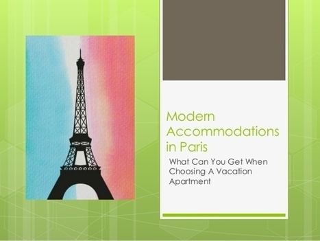 Modern Accommodations in Paris | Vacation In Paris | Scoop.it