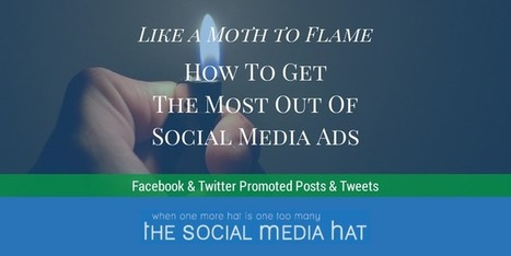 Like a Moth to the Flame: How to Get the Most Out of Your Paid Social Ads   Links sobre Marketing, SEO y Social Media   Scoop.it