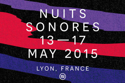 Nuits Sonores reveals 2015 daytime curators and lineups | DJing | Scoop.it