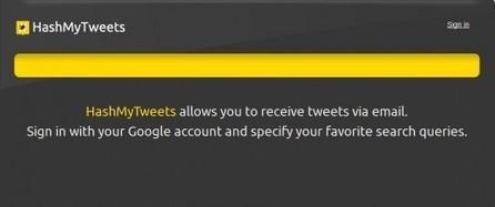 Recevoir par mail des tweets selon ses centres d'intêrets, HashMyTweets   Les News Du Web Marketing   Scoop.it