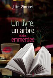 Un livre, un arbre et des emmerdes, de Julien Simonet | Littérature contemporaine lycée | Scoop.it