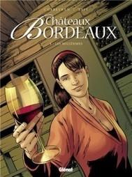 Châteaux Bordeaux: le vin et ses secrets enfin dévoilés | Ca m'interpelle... | Scoop.it