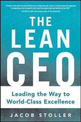 A Leadership Blog: How a Lean CEO Thinks and Why You Should Too | Surviving Leadership Chaos | Scoop.it