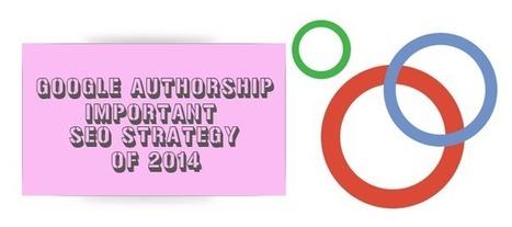 Google Authorship - Important SEO Strategy Of 2014 | SEO | Scoop.it