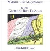 Marseillaise Maçonnique et Gloire au Rite Français   L'actualité maçonnique   Scoop.it