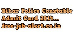 Bihar Police Constable Admit Card Download 2014 csbc.bih.nic.in Hall ticket Constable Exam | FREEJOBALERT | Scoop.it