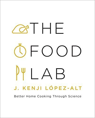 The Food Lab: Better Home Cooking Through Scienc  By:J. Kenji López-Alt | Ebook Shop | Scoop.it