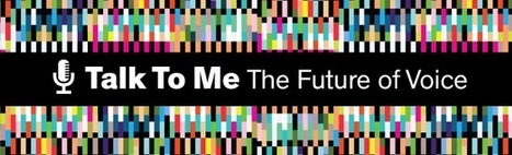 Talk to Me: The Future of Voice | Wired Opinion | Wired.com | pedagogy trumps tech every time | Scoop.it