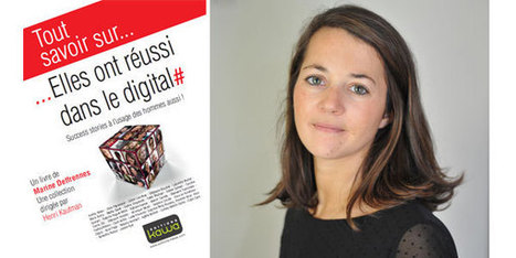 Elles ont réussi dans le digital... : 32 parcours inspirants de femmes leaders du numérique | AlternaTICA - Des interactions numériques aux interactions sociales | Scoop.it