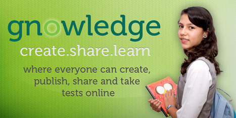Gnowledge - Create, Share and Learn with a Global Repository of Tests   Cool Web 2.0 Tools for Educators   Scoop.it