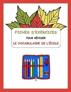 Fiches d'exercices pour l'école (Worksheets for French School Vocabulary) | French Resources to Download and Print | Scoop.it