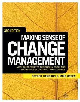 Making Sense of Change Management: A Complete Guide to the Models Tools and Techniques of Organizational Change - , Mike Green - Download Business | Change Management ressources | Scoop.it