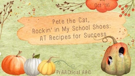 Pete the Cat, Rockin' in My School Shoes: AT Recipes for Success | AAC: Augmentative and Alternative Communication | Scoop.it