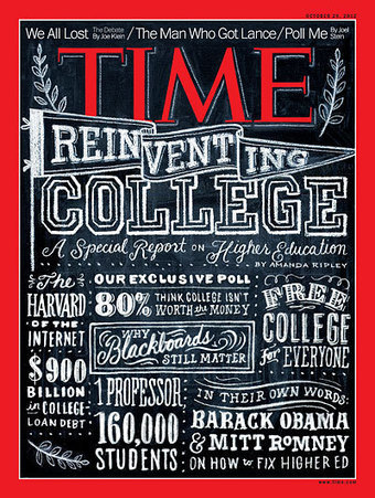 TIME Magazine -- U.S. Edition -- October 29, 2012 Vol. 180 No. 18 | Higher Ed Reform | Scoop.it
