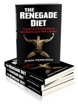 The Renegade Diet Review – Is it the best Muscle Building Program? | weightlossfood88 | Scoop.it