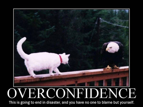 Overconfidence | LOLfreak | Scoop.it