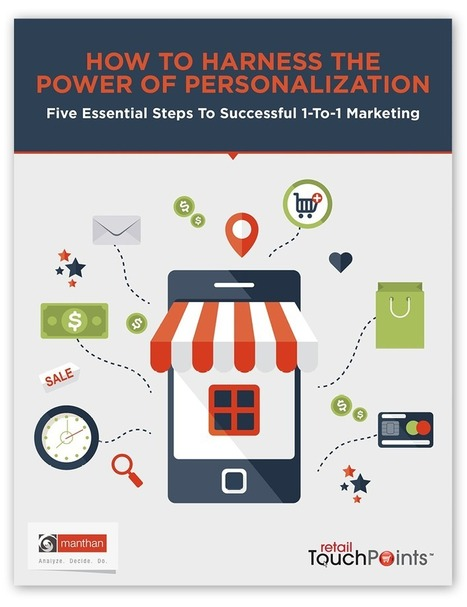 How To Harness The Power Of Personalization - Retail TouchPoints   Shopper Activation   Scoop.it