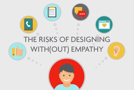 The Risks of Designing with(out) Empathy - Pomegranate | Empathy and Compassion | Scoop.it