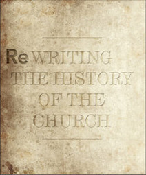 Rewriting the History of the Church | Biblical Studies | Scoop.it
