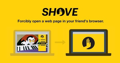 Shove : Forcibly open a web page in your friend's browser [Chrome] | Time to Learn | Scoop.it