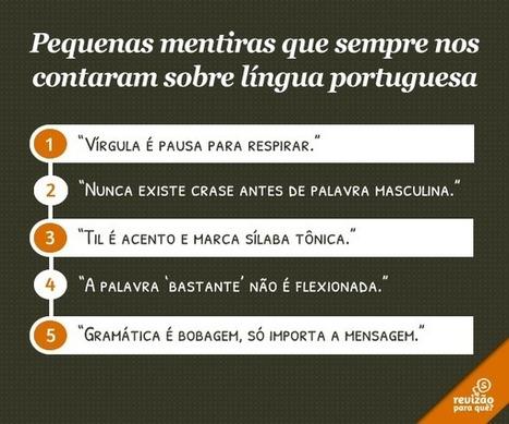 Cinco mentirinhas sobre língua portuguesa - Revisão para quê? - Revisão de texto com bom humor | Litteris | Scoop.it