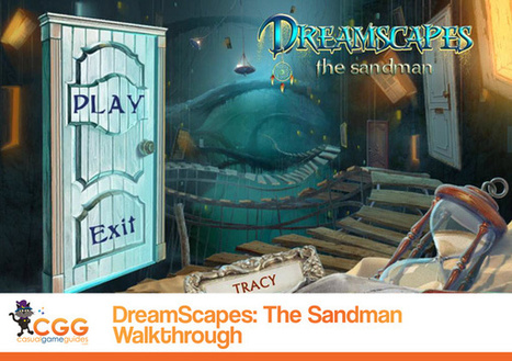Dreamscapes: The Sandman Walkthrough: From CasualGameGuides.com | Casual Game Walkthroughs | Scoop.it