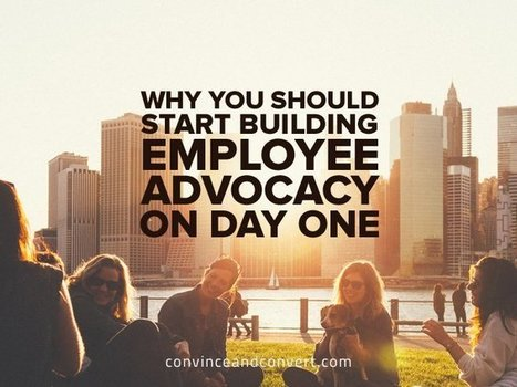 Why You Should Start Building Employee Advocacy on Day One | SocialMoMojo Web | Scoop.it