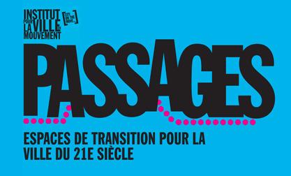 Exposition : Passages, espaces de transition pour la ville du 21ème siècle : 4 mai-5 juin 2016, Paris | Le Cresson veille et recherche | Scoop.it