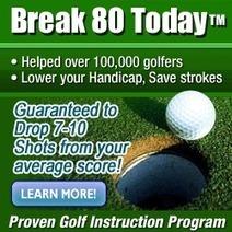 How To Break 80 Golf Instruction Program | Golf Marketing | Scoop.it