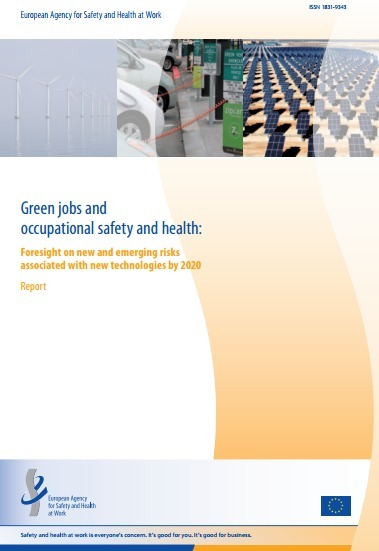 (EN) (PDF) - Green jobs and occupational safety and health: Foresight on new and emerging risks associated with new technologies by 2020 | osha.europa.eu | Glossarissimo! | Scoop.it